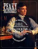 Peaky Blinders. Gangs of Birmingham. Das Cocktailbuch, Houdré-Grégoire, Sandrine, Christian Verlag, EAN/ISBN-13: 9783959614863