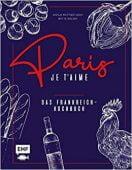 Paris - Je t'aime - Das Frankreich-Kochbuch, Mattner-Shahi, Svenja/Welzer, Britta, EAN/ISBN-13: 9783960934554