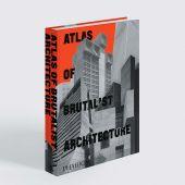 Atlas of Brutalist Architecture, Phaidon Editors, Phaidon, EAN/ISBN-13: 9781838661908