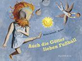 Auch die Götter lieben Fußball, Janisch, Heinz, Bajazzo Verlag, EAN/ISBN-13: 9783907588932