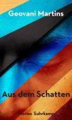 Aus dem Schatten, Martins, Geovani, Suhrkamp, EAN/ISBN-13: 9783518428580