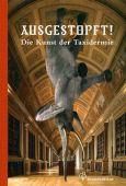 Ausgestopft!, Turner, Alexis, Christian Brandstätter, EAN/ISBN-13: 9783850337342