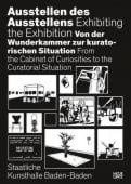 Ausstellen des Ausstellens, Bismarck, Beatrice von/Heraeus, Stefanie/Holten, Johan, EAN/ISBN-13: 9783775744300