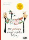 Der geheime Ursprung der Wörter, Schautz, Irmela/Schomburg, Andrea, DuMont Buchverlag GmbH & Co. KG, EAN/ISBN-13: 9783832199661