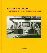Avant la Couleur, Steidl, EAN/ISBN-13: 9783869304830