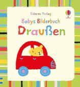 Babys Bilderbuch: Draußen, Tyler, Jenny, Usborne Verlag, EAN/ISBN-13: 9781782324560