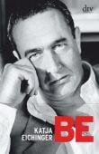 BE, Eichinger, Katja, dtv Verlagsgesellschaft mbH & Co. KG, EAN/ISBN-13: 9783423347969