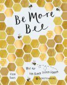 Be More Bee, Davies, Alison, Gerstenberg Verlag GmbH & Co.KG, EAN/ISBN-13: 9783836921718