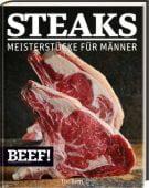 BEEF! Steaks, Wagner, Peter, Tre Torri Verlag GmbH, EAN/ISBN-13: 9783944628486