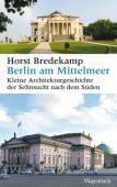 Berlin am Mittelmeer, Bredekamp, Horst, Wagenbach, Klaus Verlag, EAN/ISBN-13: 9783803136725