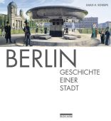 Berlin: Geschichte einer Stadt, be.bra Verlag GmbH, EAN/ISBN-13: 9783814801933
