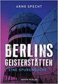 Berlins Geisterstätten, Specht, Arno, Jaron Verlag GmbH i.G., EAN/ISBN-13: 9783897738720
