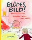 Blödes Bild!, Thydell, Johanna, Verlag Antje Kunstmann GmbH, EAN/ISBN-13: 9783956143274