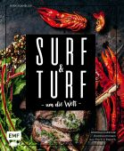 Surf and Turf um die Welt - Das Erlebniskochbuch, Schmelich, Guido, Edition Michael Fischer GmbH, EAN/ISBN-13: 9783745901955