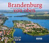 Brandenburg von oben, Laubner, Dirk, be.bra Verlag GmbH, EAN/ISBN-13: 9783861247265