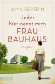 Jeder hier nennt mich Frau Bauhaus, Revedin, Jana, DuMont Buchverlag GmbH & Co. KG, EAN/ISBN-13: 9783832165369