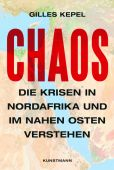 Chaos, Kepel, Gilles, Verlag Antje Kunstmann GmbH, EAN/ISBN-13: 9783956143205