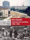 Die Charité zwischen Ost und West 1945-1992, be.bra Verlag GmbH, EAN/ISBN-13: 9783937233703
