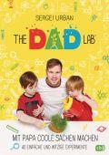 The Dad Lab - Mit Papa coole Sachen machen - 40 einfache und witzige Experimente, Urban, Sergei, cbj, EAN/ISBN-13: 9783570176900