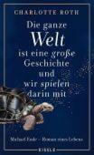 Die ganze Welt ist eine große Geschichte, und wir spielen darin mit, Roth, Charlotte/Hocke, Roman, EAN/ISBN-13: 9783961610693