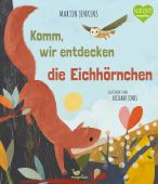 Komm, wir entdecken die Eichhörnchen, Jenkins, Martin, Magellan GmbH & Co. KG, EAN/ISBN-13: 9783734820724