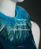 Creating Couture Embellishment, Miller, Ellen, Laurence King Verlag GmbH, EAN/ISBN-13: 9781780679488