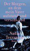 Der Morgen, an dem mein Vater aufstand und verschwand, Terranova, Nadia, Aufbau Verlag GmbH & Co. KG, EAN/ISBN-13: 9783351034849