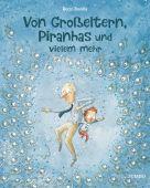 Von Großeltern, Piranhas und vielem mehr, Bonilla, Rocio, Jumbo Neue Medien & Verlag GmbH, EAN/ISBN-13: 9783833742293