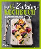 Das 6-Zutaten-Kochbuch, Riva Verlag, EAN/ISBN-13: 9783742303103