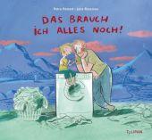 Das brauch ich alles noch!, Postert, Petra, Tulipan Verlag GmbH, EAN/ISBN-13: 9783864292231