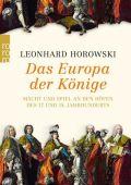Das Europa der Könige, Horowski, Leonhard, Rowohlt Verlag, EAN/ISBN-13: 9783499629136