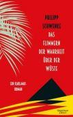 Das Flimmern der Wahrheit über der Wüste, Schwenke, Phillip, EAN/ISBN-13: 9783462051070