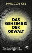 Das Geheimnis der Gewalt, Zorn, Daniel-Pascal, Klett-Cotta, EAN/ISBN-13: 9783608962390
