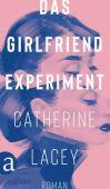 Das Girlfriend-Experiment, Lacey, Catherine, Aufbau Verlag GmbH & Co. KG, EAN/ISBN-13: 9783351037543