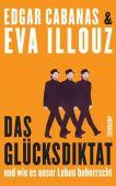 Das Glücksdiktat, Illouz, Eva/Cabanas, Edgar, Suhrkamp, EAN/ISBN-13: 9783518469989