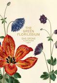 Das Grüne Florilegium - The Green Florilegium, Prestel Verlag, EAN/ISBN-13: 9783791358581