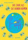 Das Jahr, als die Bienen kamen, Postert, Petra, Tulipan Verlag GmbH, EAN/ISBN-13: 9783864293726