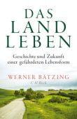 Das Landleben, Bätzing, Werner, Verlag C. H. BECK oHG, EAN/ISBN-13: 9783406748257