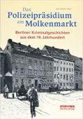 Das Polizeipräsidium am Molkenmarkt, be.bra Verlag GmbH, EAN/ISBN-13: 9783814802459