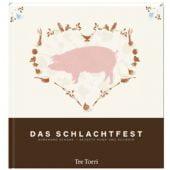 Das Schlachtfest, Schork, Burkhard, Tre Torri Verlag GmbH, EAN/ISBN-13: 9783941641587