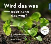 Wird das was oder kann das weg?, Oftring, Bärbel, Franckh-Kosmos Verlags GmbH & Co. KG, EAN/ISBN-13: 9783440167854