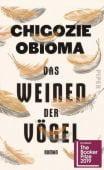 Das Weinen der Vögel, Obioma, Chigozie, Piper Verlag, EAN/ISBN-13: 9783492059381