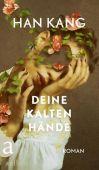 Deine kalten Hände, Kang, Han, Ueberreuter Verlag, EAN/ISBN-13: 9783351037628