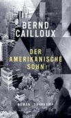 Der amerikanische Sohn, Cailloux, Bernd, Suhrkamp, EAN/ISBN-13: 9783518429129
