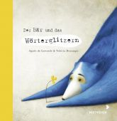 Der Bär und das Wörterglitzern, Lestrade, Agnès de, Mixtvision Mediengesellschaft mbH., EAN/ISBN-13: 9783958541047