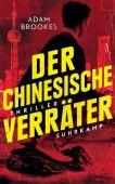 Der chinesische Verräter, Brookes, Adam, Suhrkamp, EAN/ISBN-13: 9783518470053