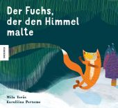 Der Fuchs, der den Himmel malte, Teräs, Mila, Knesebeck Verlag, EAN/ISBN-13: 9783957283153
