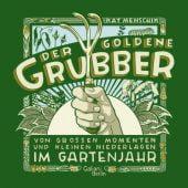 Der goldene Grubber, Menschik, Kat, Galiani Berlin, EAN/ISBN-13: 9783869711966