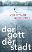 Der Gott der Stadt, Neudecker, Christiane, Luchterhand Literaturverlag, EAN/ISBN-13: 9783630875668