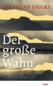 Der große Wahn, Faulks, Sebastian, mareverlag GmbH & Co oHG, EAN/ISBN-13: 9783866482586